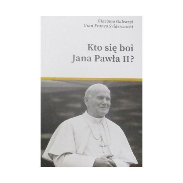KTO SIĘ BOI JANA PAWŁA II ?