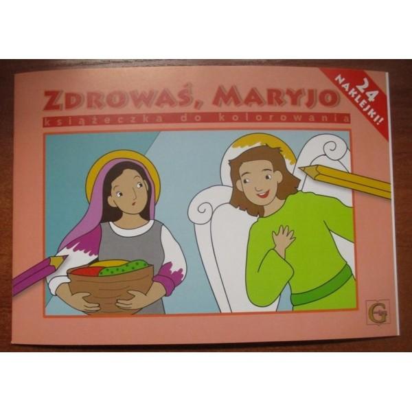 ZDROWAŚ, MARYJO - KSIĄŻECZKA DO KOLOROWANIA Z NAKLEJKAMI