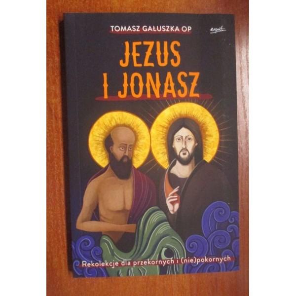 JEZUS I JONASZ. REKOLEKCJE DLA PRZEKORNYCH I (NIE)POKORNYCH