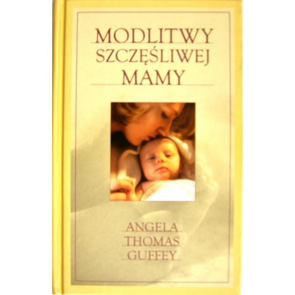 MODLITWY SZCZĘŚLIWEJ MAMY