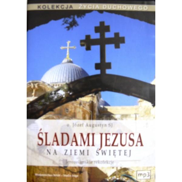 ŚLADAMI JEZUSA NA ZIEMI ŚWIĘTEJ JEROZOLIMSKIE REKOLEKCJE