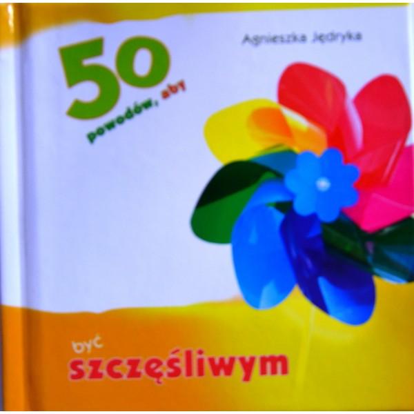 50 POWODÓW ABY BYĆ SZCZĘŚLIWYM