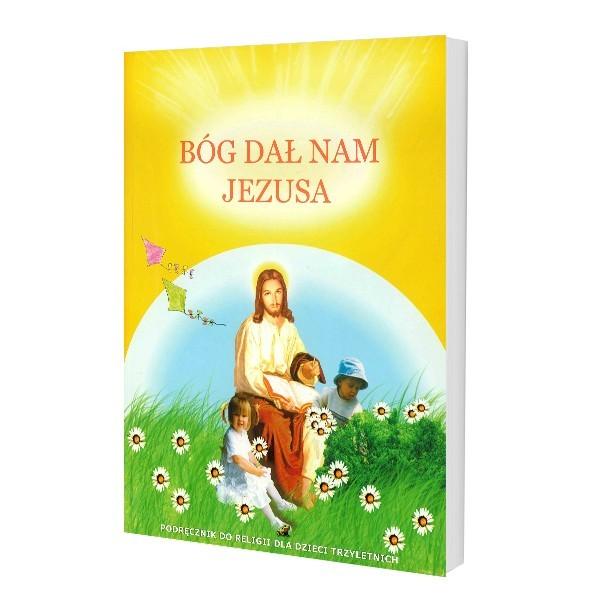 PODRĘCZNIK 3-LATKI BÓG DAŁ NAM JEZUSA