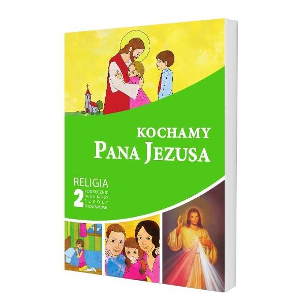 PODRĘCZNIK SZKOŁA PODSTAWOWA KLASA 2 KOCHAMY PANA JEZUSA