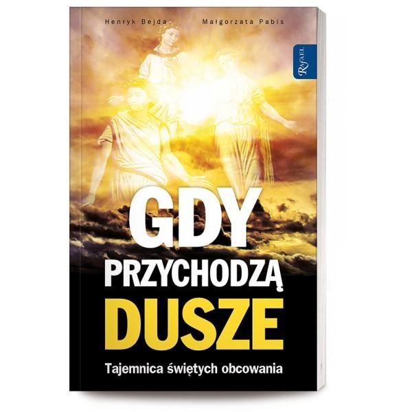 GDY PRZYCHODZĄ DUSZE /RAFAEL/