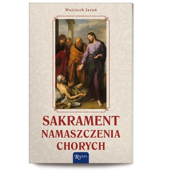 SAKRAMENT NAMASZCZENIA CHORYCH /RAFAEL/