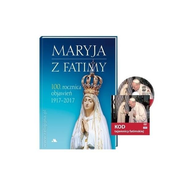 MARYJA Z FATIMY 100 ROCZNICA OBJAWIEŃ. 1917-2017. Album