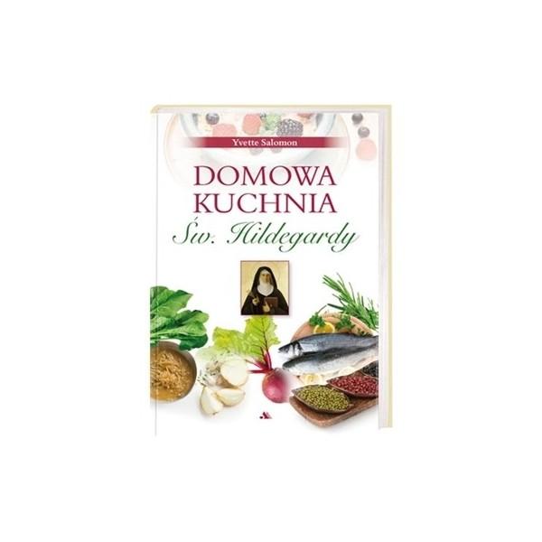 DOMOWA KUCHNIA ŚWIĘTEJ HILDEGARDY