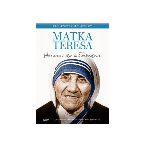 MATKA TERESA. WEZWANI DO MIŁOSIERDZIA