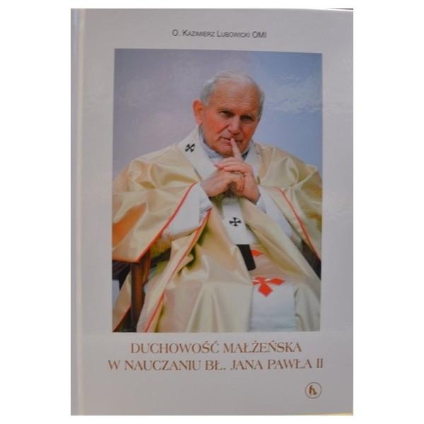 Duchowość małżeńska w nauczaniu bł. Jana Pawła II
