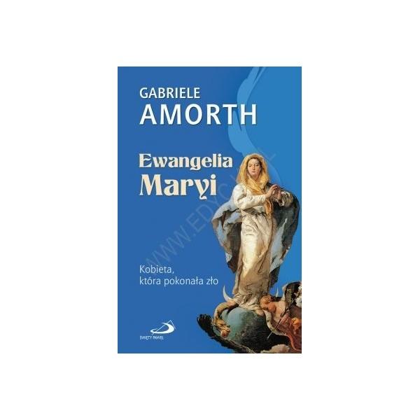 EWANGELIA MARYI. KOBIETA KTÓRA POKONAŁA