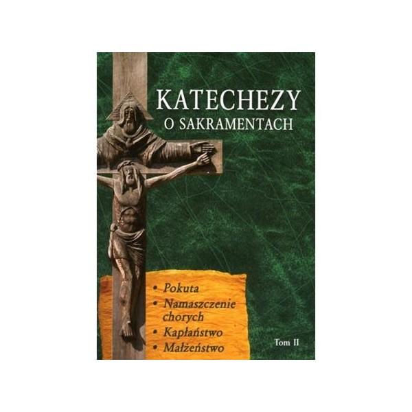 KATECHEZY O SAKRAMENTACH TOM 2