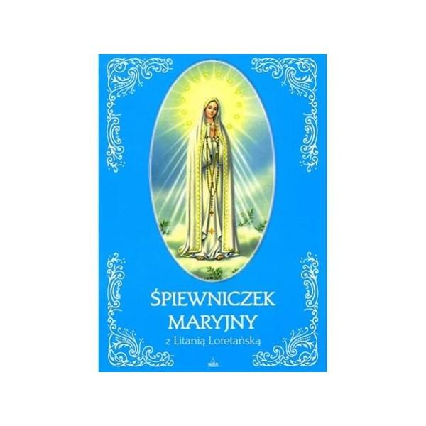 ŚPIEWNICZEK MARYJNY Z LITANIA LORETAŃSKA