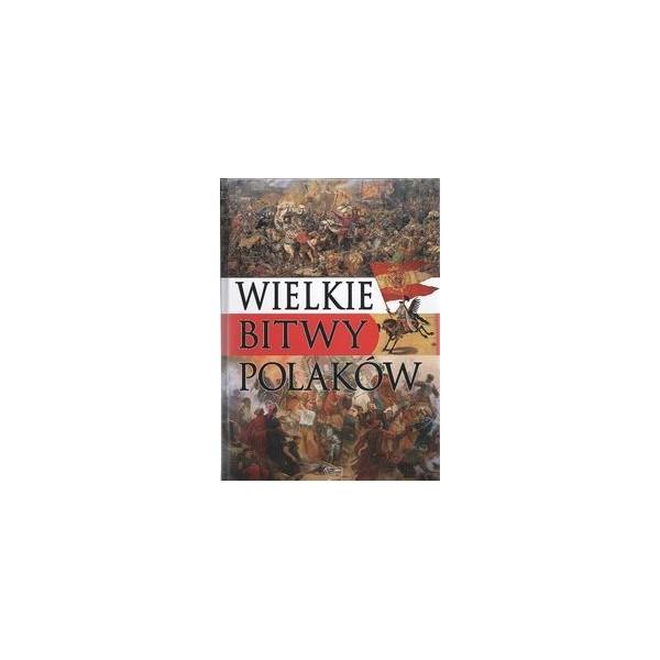 WIELKIE BITWY POLAKÓW ALBUM