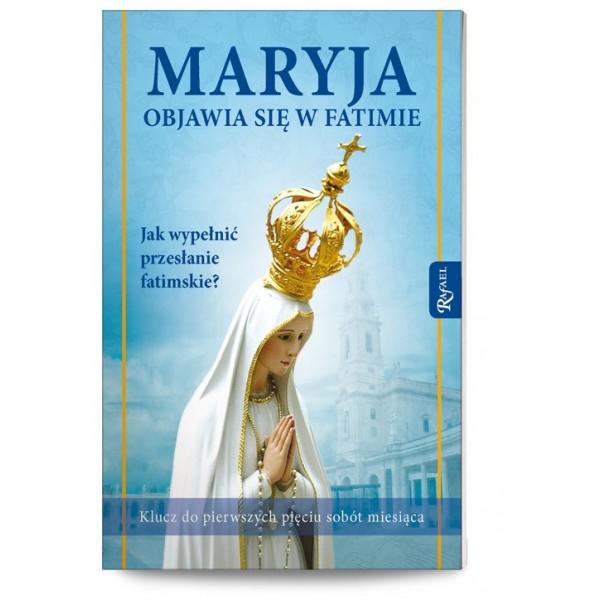 MARYJA OBJAWIA SIĘ W FATIMIE.