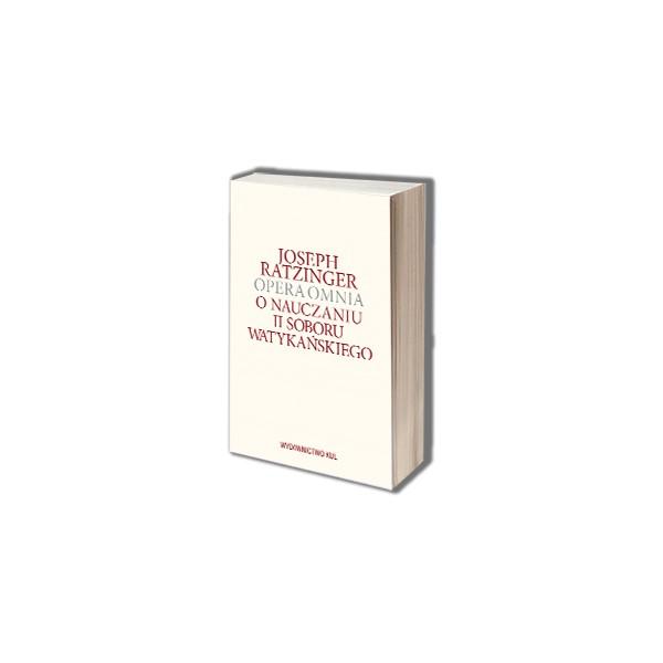 Opera Omnia. O nauczania II Soboru Watykańskiego T VII/1