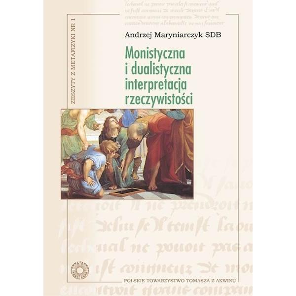 MONISTYCZNA I DUALISTYCZNA INTERPRETACJA RZECZYWISTOŚCI