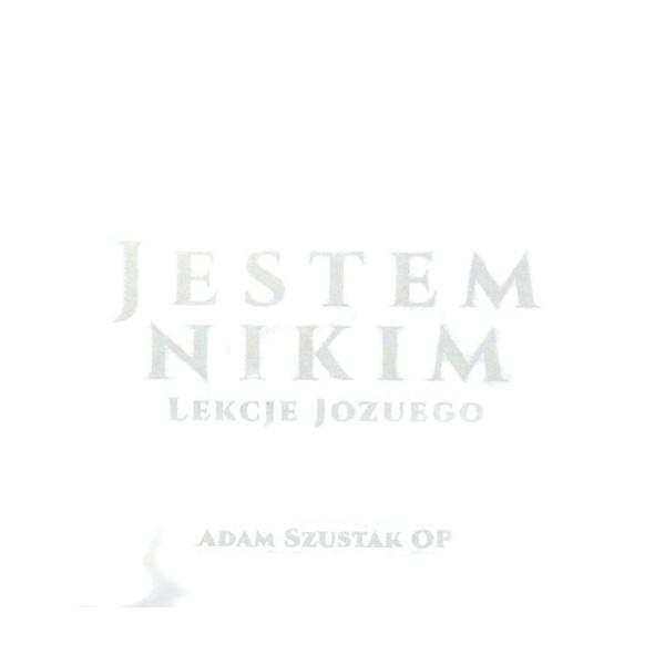 JESTEM NIKIM. LEKCJE JOZUEGO