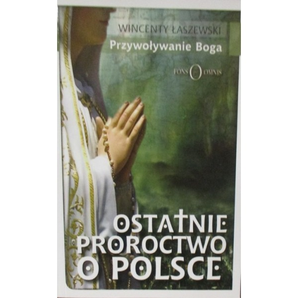 OSTATNIE PROROCTWO O POLSCE
