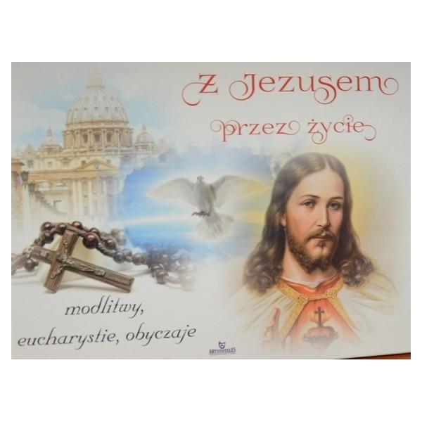 Z JEZUSEM PRZEZ ŻYCIE. MODLITWY, EUCHARYSTIE, OBYCZAJE