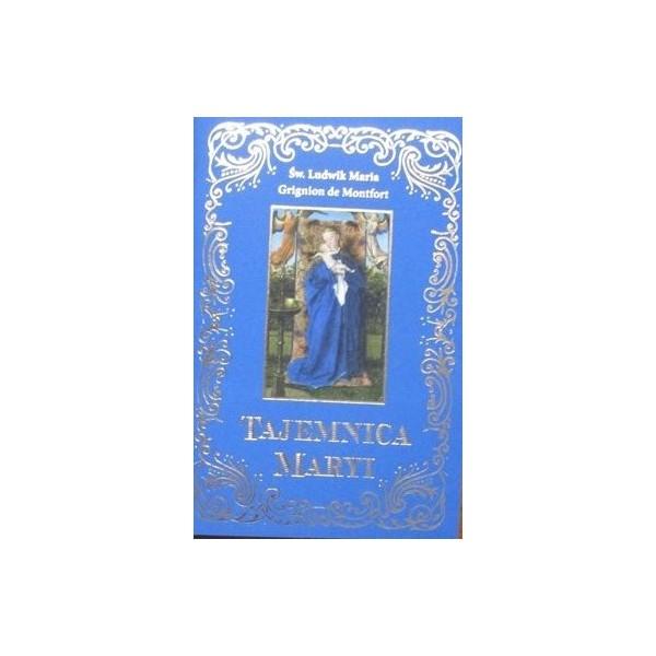 TAJEMNICA MARYI - ŚW.LUDWIK MARIA GRIGNION DE MONTFORT