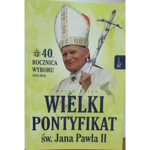 WIELKI PONTYFIKAT ŚW.JANA PAWŁA II