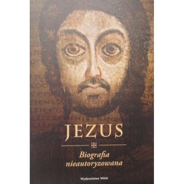 JEZUS BIOGRAFIA NIEAUTORYZOWANA