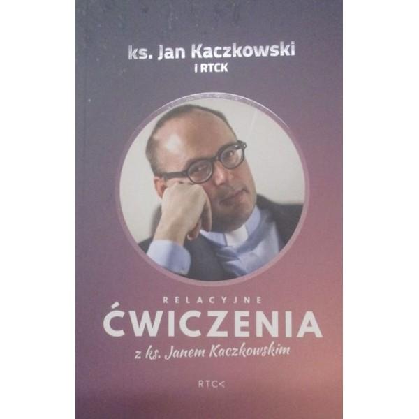 RELACYJNE ĆWICZENIA Z KS.JANEM KACZKOWSKIM