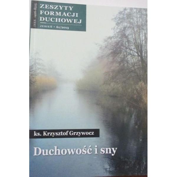 ZESZYT FORMACJI DUCHOWEJ JESIEŃ 61/2013 DUCHOWOŚĆ I SNY