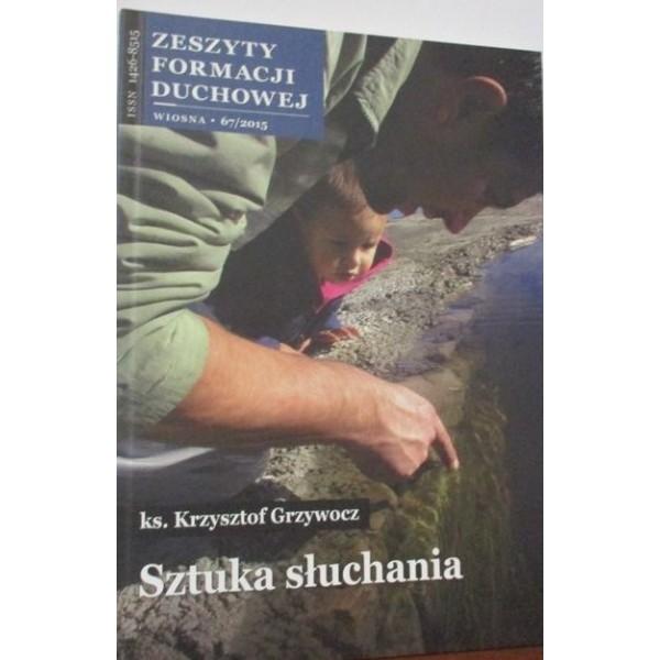 ZESZYT FORMACJI DUCHOWEJ WIOSNA 67/2015 SZTUKA SŁUCHANIA
