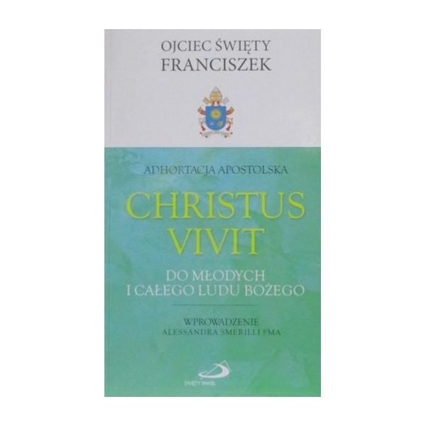 ADHORTACJA APOSTOLSKA CHRISTUS VIVIT DO MŁODYCH I CAŁEGO LUDU BOŻEGO