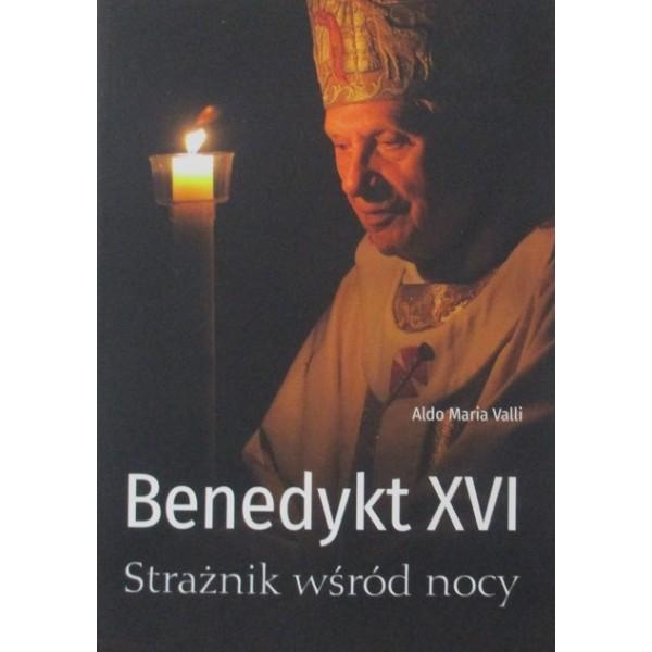 BENEDYKT XVI STRAŻNIK WŚRÓD NOCY